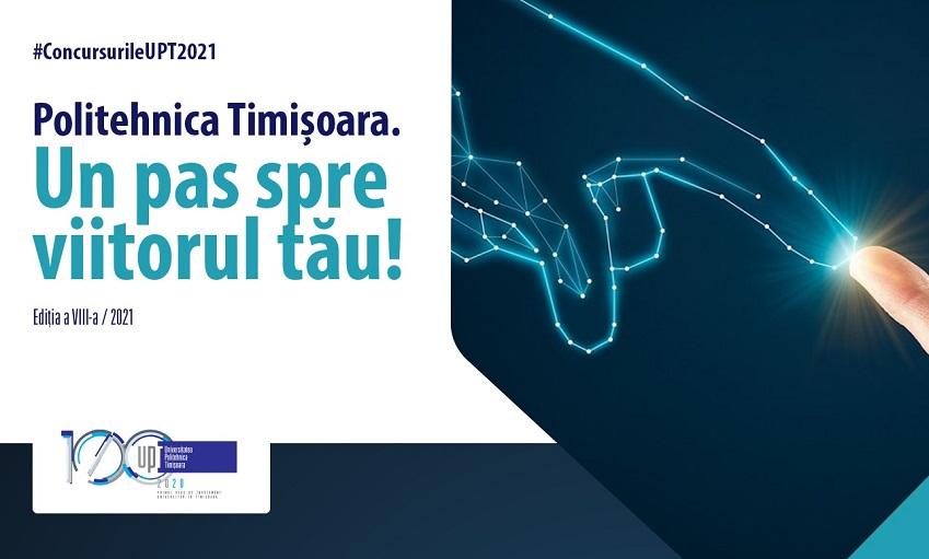 Concursurile UPT: Politehnica Timișoara – un pas spre viitorul tău