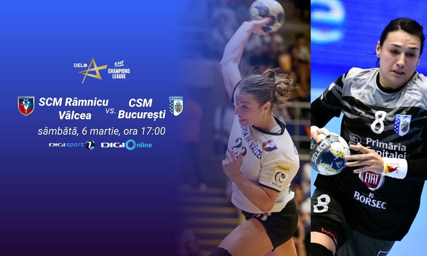 EHF Champions League Meciul tur dintre SCM Ramnicu Valcea si CSM Bucuresti transmis in direct la Digi Sport